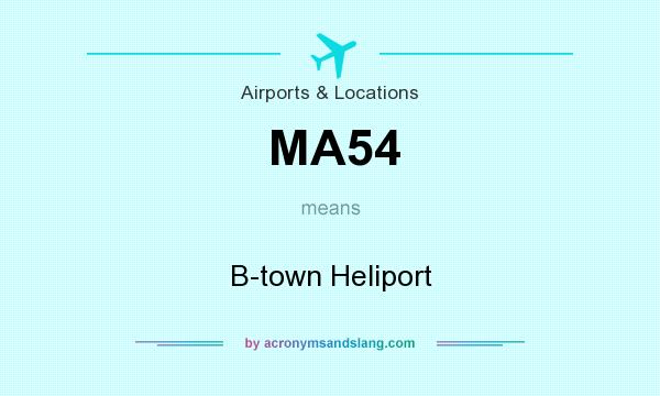 What does MA54 mean? It stands for B-town Heliport