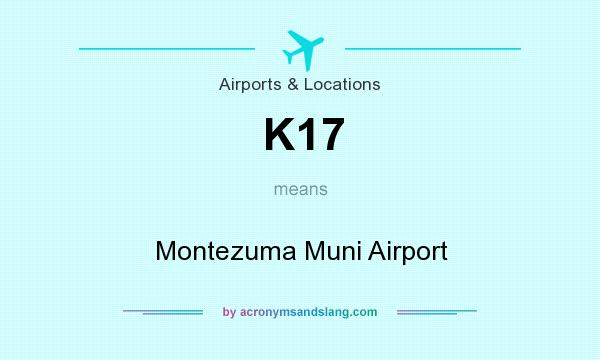 What does K17 mean? It stands for Montezuma Muni Airport