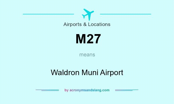 What does M27 mean? It stands for Waldron Muni Airport