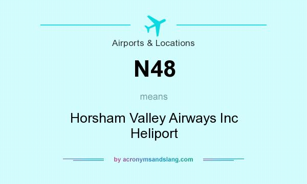 What does N48 mean? It stands for Horsham Valley Airways Inc Heliport