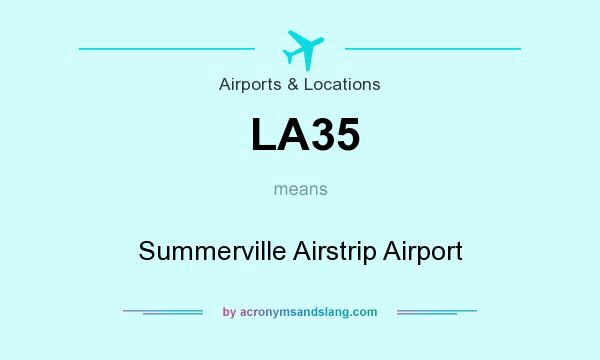 What does LA35 mean? It stands for Summerville Airstrip Airport