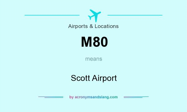 What does M80 mean? It stands for Scott Airport