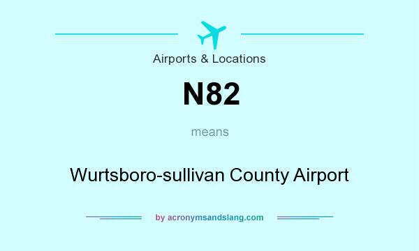 What does N82 mean? It stands for Wurtsboro-sullivan County Airport
