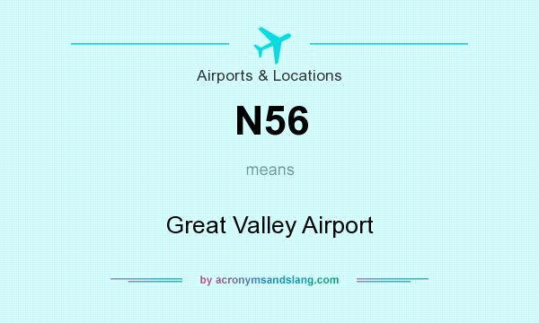 What does N56 mean? It stands for Great Valley Airport