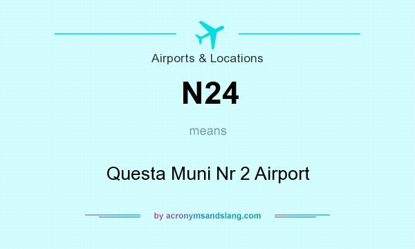 What does N24 mean? It stands for Questa Muni Nr 2 Airport