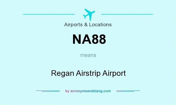 What does NA88 mean? It stands for Regan Airstrip Airport