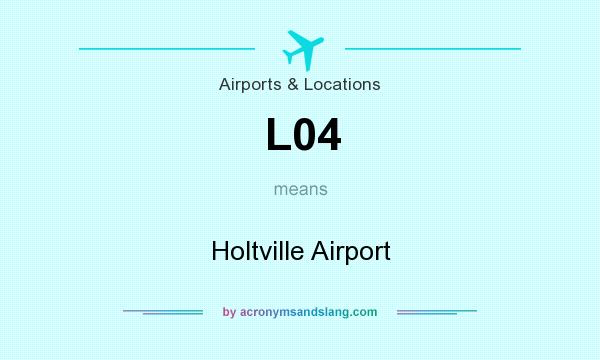 What does L04 mean? It stands for Holtville Airport