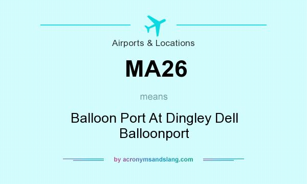 What does MA26 mean? It stands for Balloon Port At Dingley Dell Balloonport