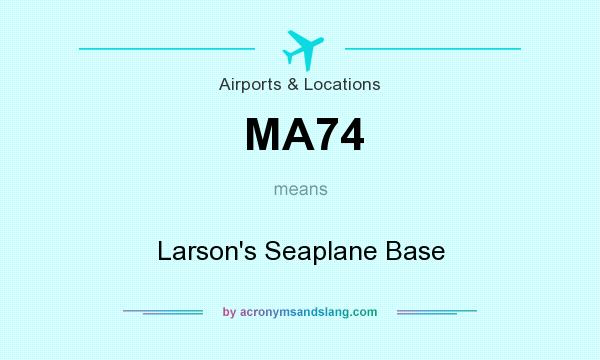 What does MA74 mean? It stands for Larson`s Seaplane Base