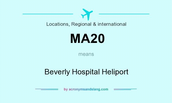 What does MA20 mean? It stands for Beverly Hospital Heliport
