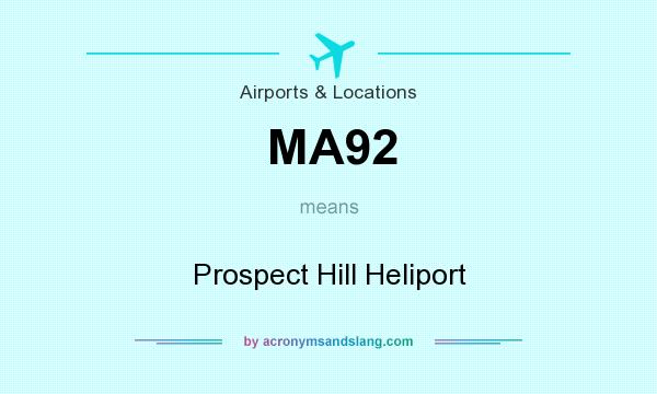 What does MA92 mean? It stands for Prospect Hill Heliport