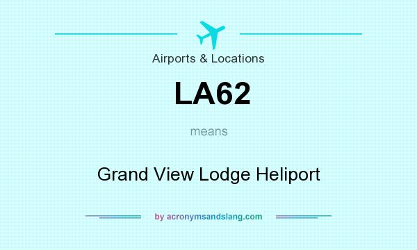 What does LA62 mean? It stands for Grand View Lodge Heliport