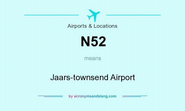 What does N52 mean? It stands for Jaars-townsend Airport