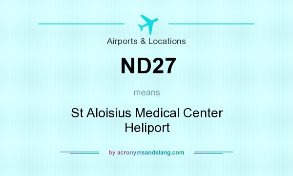 What does ND27 mean? It stands for St Aloisius Medical Center Heliport