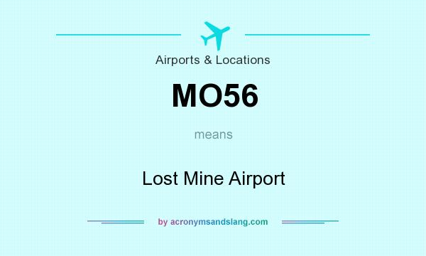 What does MO56 mean? It stands for Lost Mine Airport