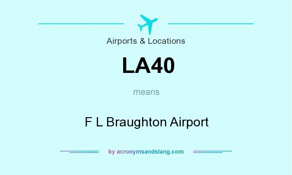 What does LA40 mean? It stands for F L Braughton Airport