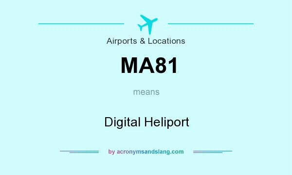 What does MA81 mean? It stands for Digital Heliport