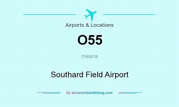 What does O55 mean? It stands for Southard Field Airport