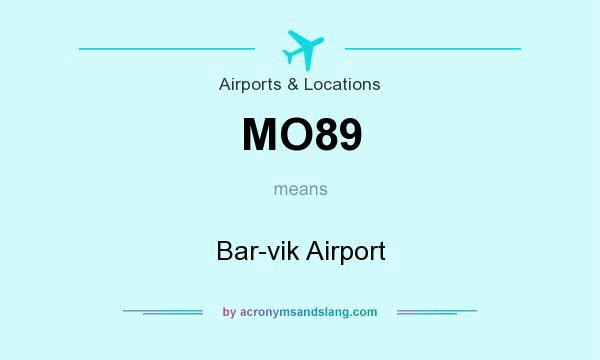 What does MO89 mean? It stands for Bar-vik Airport