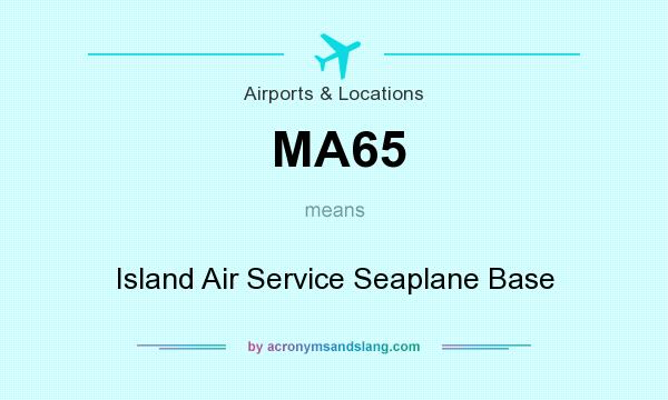 What does MA65 mean? It stands for Island Air Service Seaplane Base