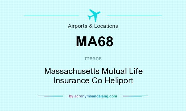 What does MA68 mean? It stands for Massachusetts Mutual Life Insurance Co Heliport