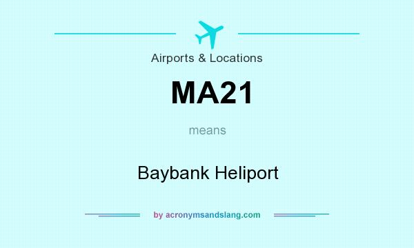 What does MA21 mean? It stands for Baybank Heliport