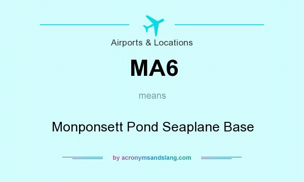 What does MA6 mean? It stands for Monponsett Pond Seaplane Base