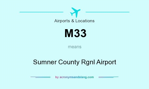 What does M33 mean? It stands for Sumner County Rgnl Airport