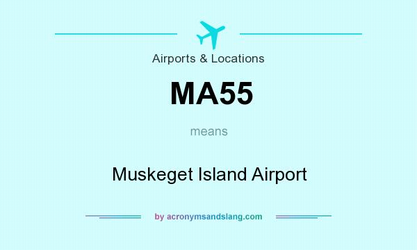 What does MA55 mean? It stands for Muskeget Island Airport