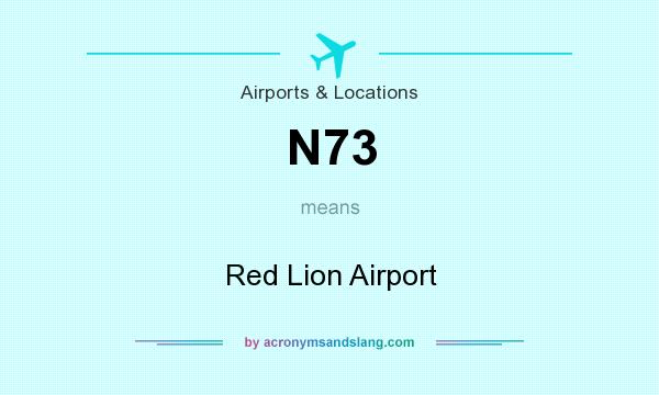 What does N73 mean? It stands for Red Lion Airport