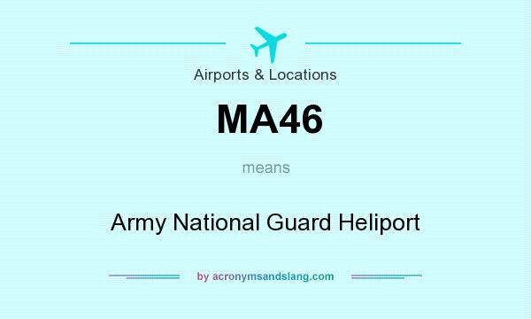 What does MA46 mean? It stands for Army National Guard Heliport