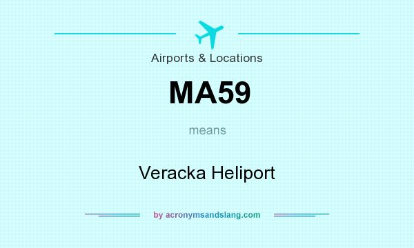 What does MA59 mean? It stands for Veracka Heliport