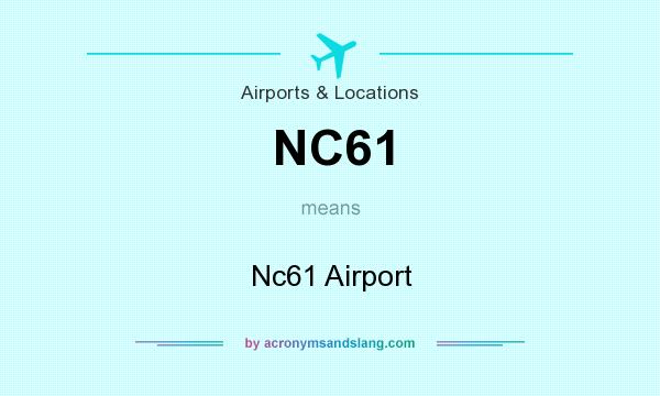 What does NC61 mean? It stands for Nc61 Airport