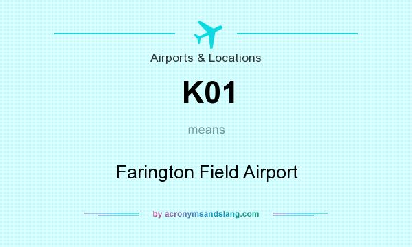 What does K01 mean? It stands for Farington Field Airport