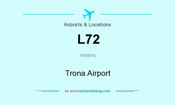 What does L72 mean? It stands for Trona Airport