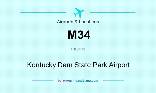 What does M34 mean? It stands for Kentucky Dam State Park Airport