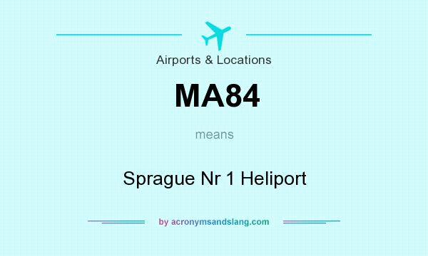 What does MA84 mean? It stands for Sprague Nr 1 Heliport