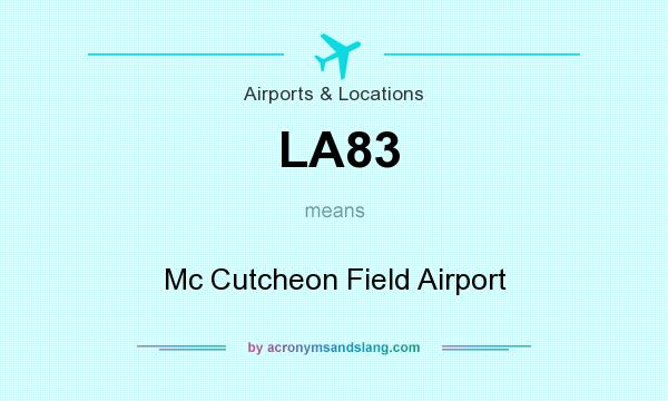 What does LA83 mean? It stands for Mc Cutcheon Field Airport