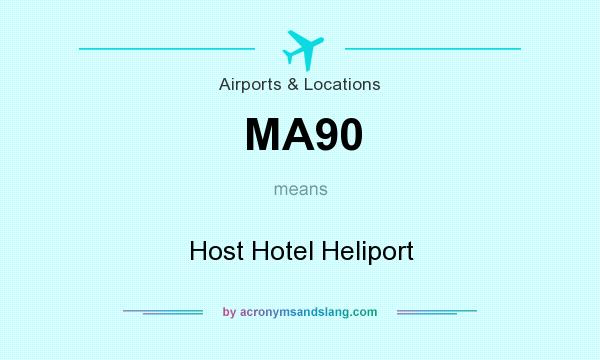 What does MA90 mean? It stands for Host Hotel Heliport