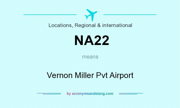 What does NA22 mean? It stands for Vernon Miller Pvt Airport