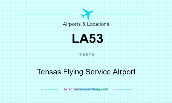 What does LA53 mean? It stands for Tensas Flying Service Airport