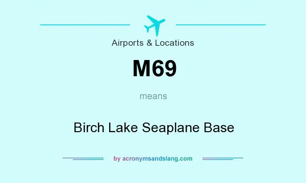 What does M69 mean? It stands for Birch Lake Seaplane Base