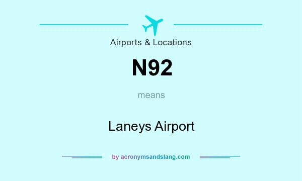 What does N92 mean? It stands for Laneys Airport