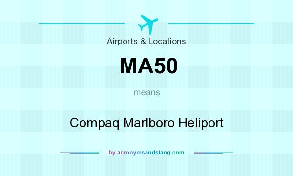 What does MA50 mean? It stands for Compaq Marlboro Heliport
