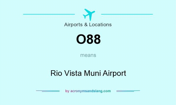 What does O88 mean? It stands for Rio Vista Muni Airport