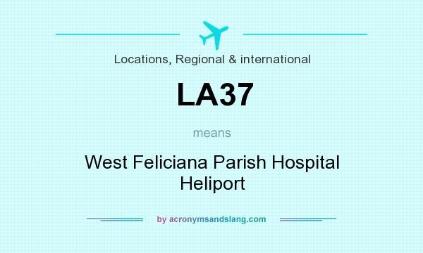 What does LA37 mean? It stands for West Feliciana Parish Hospital Heliport
