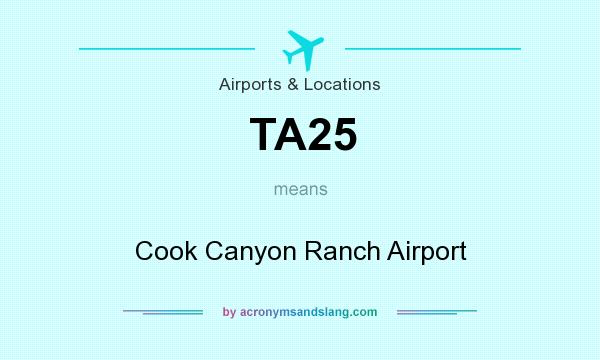 What does TA25 mean? It stands for Cook Canyon Ranch Airport
