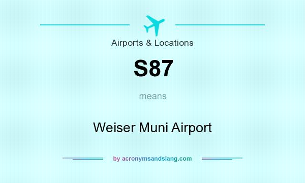 What does S87 mean? It stands for Weiser Muni Airport