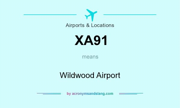 What does XA91 mean? It stands for Wildwood Airport