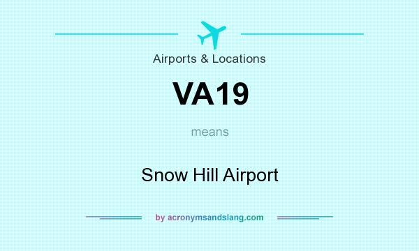 What does VA19 mean? It stands for Snow Hill Airport